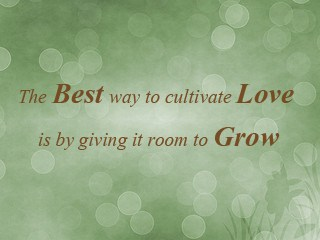 Love and grow